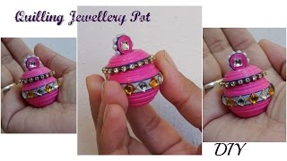 Quilling miniature jewellery pot in 3D diy