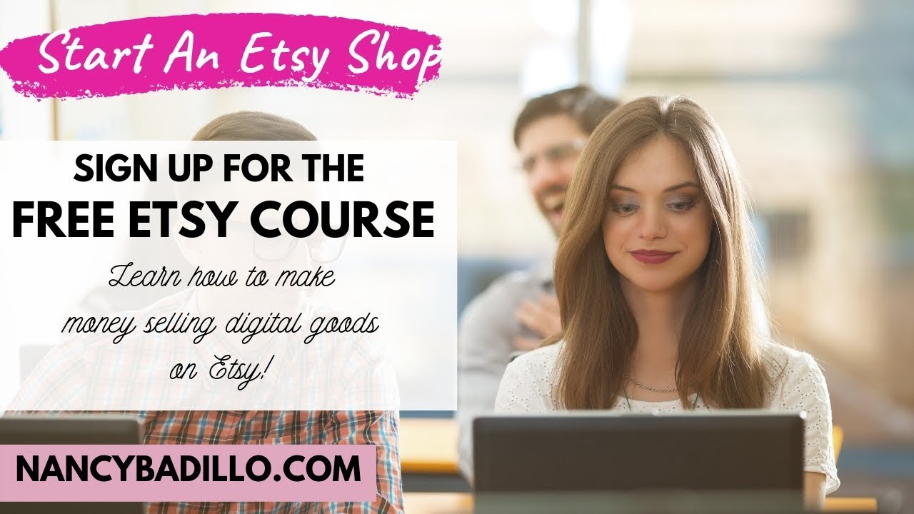 FREE Etsy Course - Start An Etsy Shop In 2020 | Sell Digital Downloads