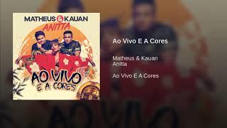 Baixar Matheus e Kauan feat Anitta - Ao vivo e a cores
