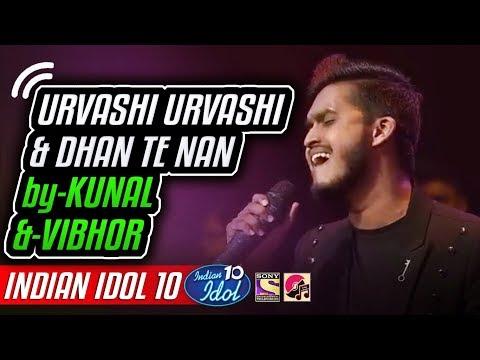 Urvashi Urvashi - Dhan Te Nan - Kunal - Vibhor - Indian Idol 10 - Neha Kakkar - 1 December 2018