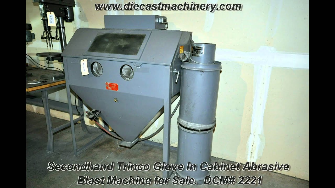 Used Trinco Glove in Cabinet Abrasive Blast Machine. DCM 2221 ...
