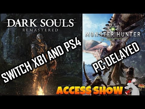 DARK SOULS REMASTERED ANNOUNCED! SWITCH XB1 PS4 PC PLUS MONSTERHUNETWORLD PC DELAYED