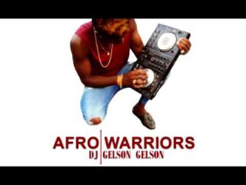 Afro Warriors 2017 ( Original-Mix) Dj Gelson Gelson Officeal