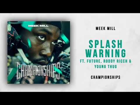 Meek Mill   Splash Warning Ft  Future, Roddy Ricch & Young Thug Championships