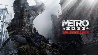 Прохождение Metro 2033 Redux на стриме.
