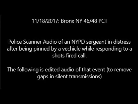 Intense NYPD Radio; SGT Pinned in the Bronx