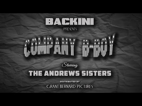 Backini | Company B-Boy (Starring The Andrews Sisters) [Grantsby Video]