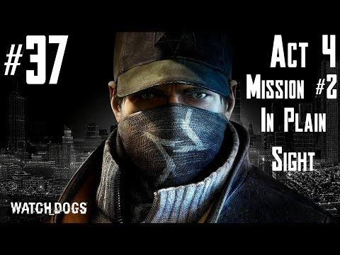 Watch Dogs - Walkthrough -  Part 37 - Act 4 - Mission #2 - In Plain Sight