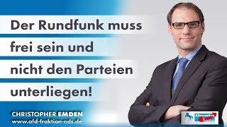 Der Rundfunk muss frei sein und nicht den Parteien unterliegen! Christopher Emden, MdL (AfD)