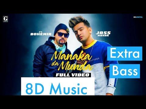 manaka-da-munda- -8d-music-world- -jass-manak-ft-bohemia- -punjabi-song- -bass-boosted