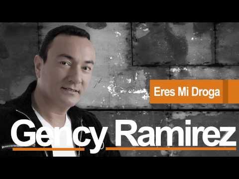 Eres mi droga - Gency Ramírez,música popular colombiana.