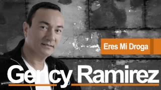 Eres mi droga - Gency Ramírez (Audio)