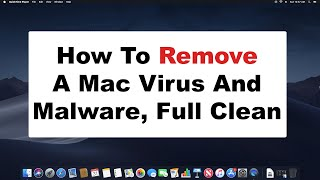 How To Remove A Mac Computer Virus, Malware, Spyware, Maintenance, And Cleaning 2019