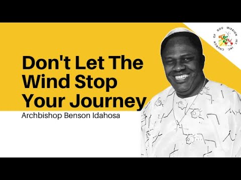 Download Don't Let The Wind Stop Your Journey  - Archbishop Benson Idahosa