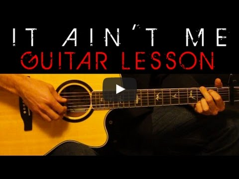 It Aint Me Kygo Selena Gomez Easy Acoustic Guitar Tutorial