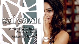 Saiyaan - Amika Shail Ft. Ringo | Jam With Amika
