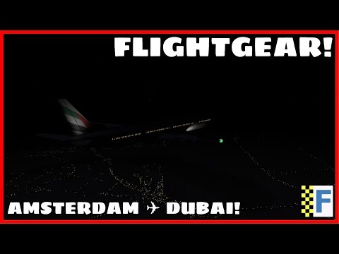 FlightGear - Amsterdam ✈ Dubai [Episode 8]