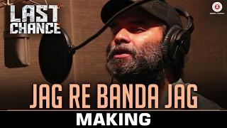 Download Hindi Video Songs - Jag Re Banda Jag - Making | Last Chance | Sanjay M, Pratik R, Chintan P, Nisarg S & Shalini P