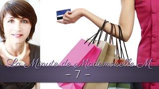 La Minute de Mademoiselle M 7 - Les bonnes questions au moment des achats