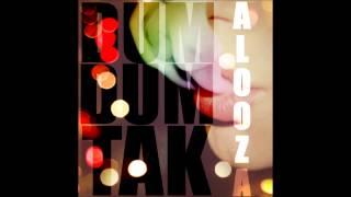 Alooza - Dum Dum Tak