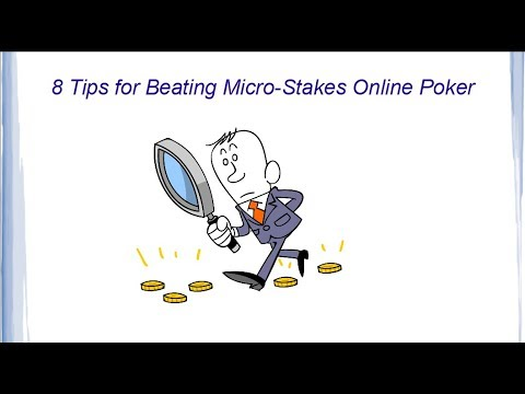 8 Tips For Beating Micro Stakes Online Poker