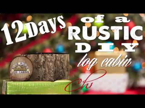 12 Days of a Rustic Log Cabin Christmas Episode 2