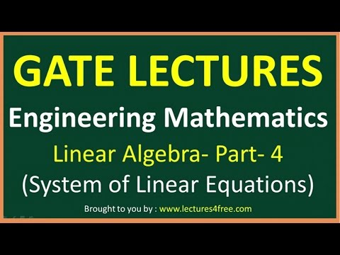 Linear Algebra Part 4 (System of Linear equations) || Engineering Mathematics for GATE