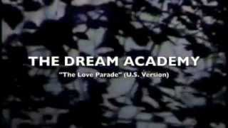 "THE DREAM ACADEMY ""The Love Parade"""