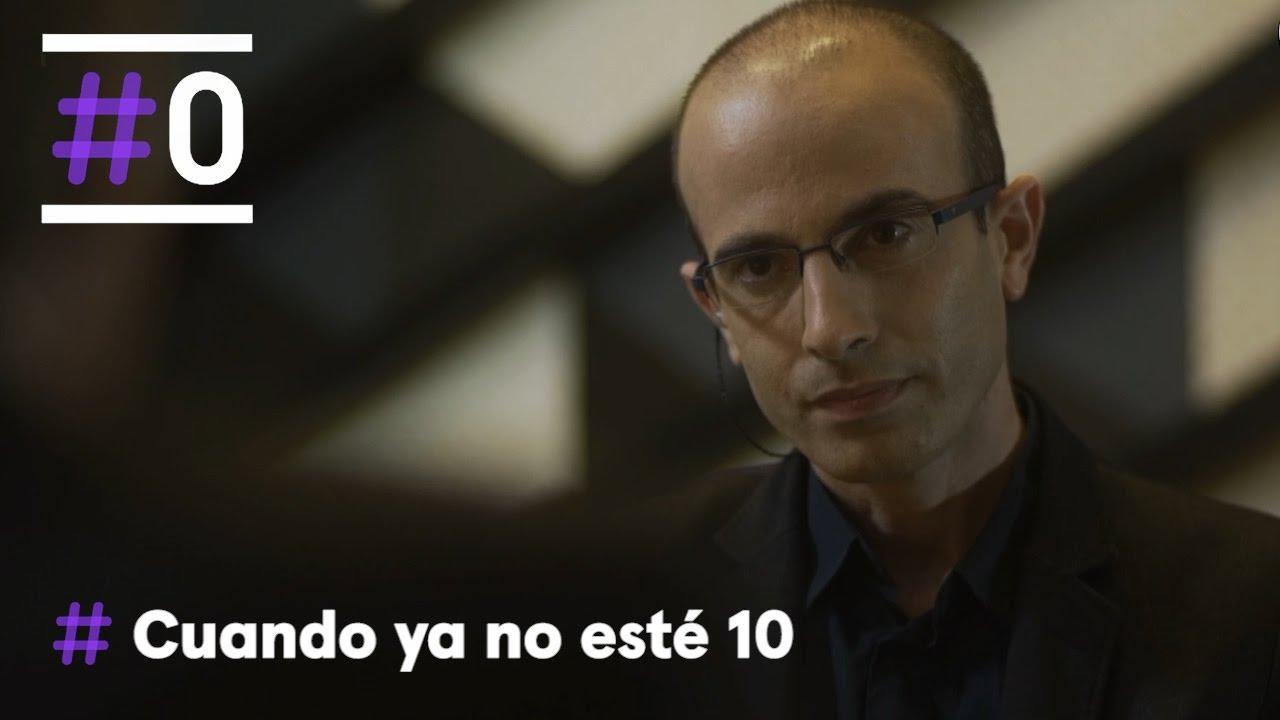 Cuando ya no esté: Yuval Noah Harari (Parte 1/2) | #0