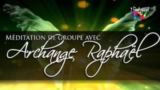 Méditation Archange Raphaël