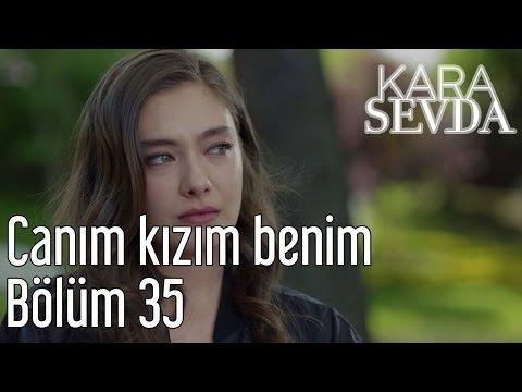 Kara Sevda 35. Bölüm - Canım Kızım Benim