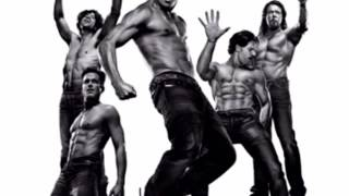 Magic Mike XXL soundtrack (R. Kelly - cookie and 112 feat. Lil