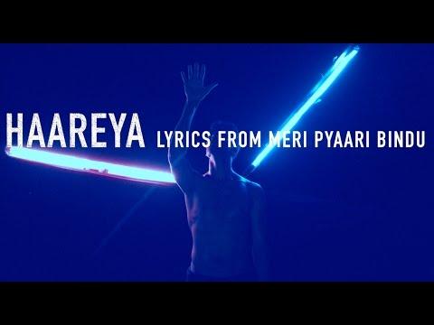 Haareya Song   lyrics Meri Pyaari Bindu   Ayushmann Khurrana   Parineeti Chopra   Arijit Singh