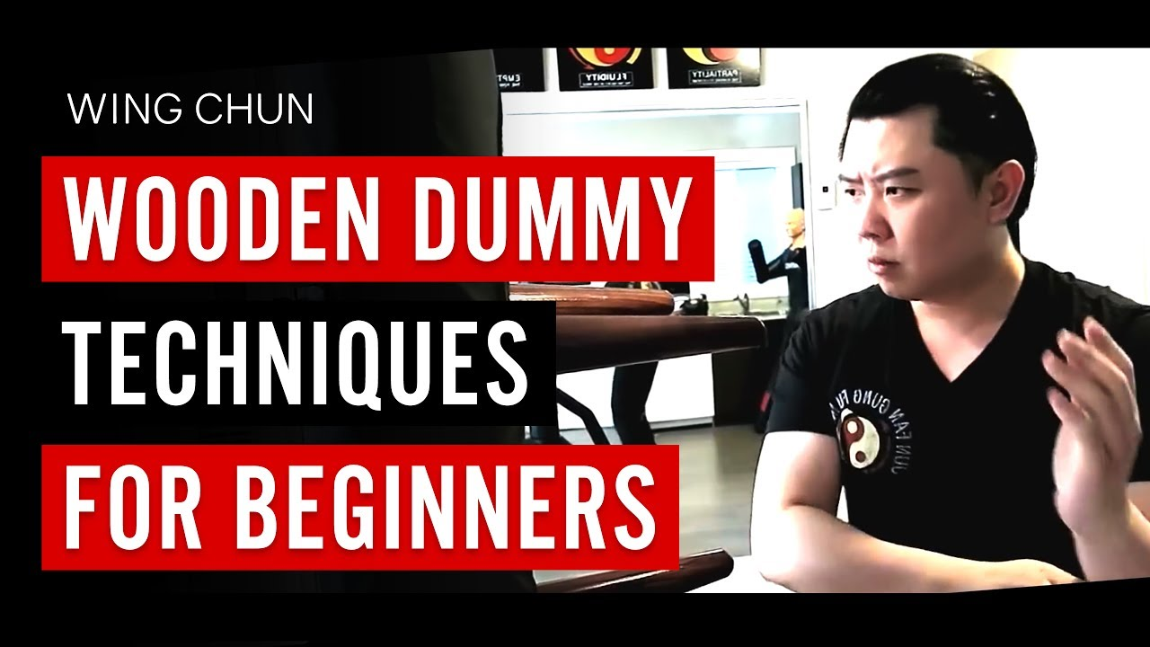 Wing Chun Wooden Dummy Techniques For Beginners