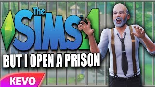 Sims 4 but I open a prison