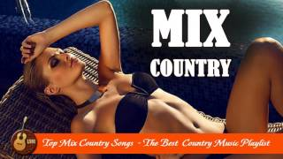 Mix Country - The best mix country music