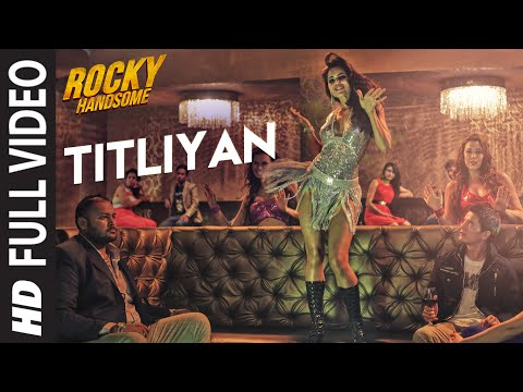 TITLIYAN Full Video Song | ROCKY HANDSOME | John Abraham, Shruti Haasan | Sunidhi Chauhan