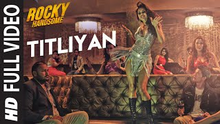 Titliyan (Full Video Song) | Rocky Handsome