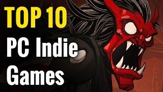 Top 10 Indie PC Games | Best independent video games