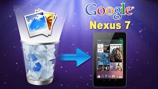 [Google Nexus 7 Data Recovery]: How to Recover Deleted Photos/Pictures from Google Nexus 7?