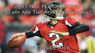 2017 NFL Playoffs: How Scary Are The Atlanta Falcons?