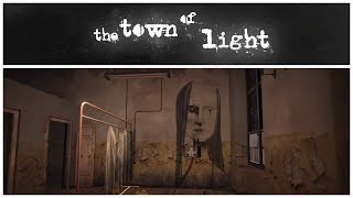 """The Town of Light """"And what was she called?"""""""