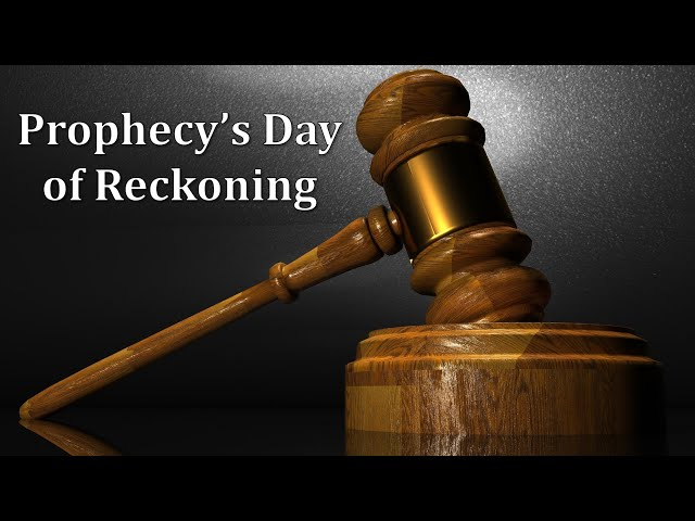 Prophecy's Day of Reckoning