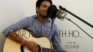 Agar Tum Saath Ho | Tamasha | Alka Yagnik, Arijit Singh | Govind Damani (Guitar Cover)