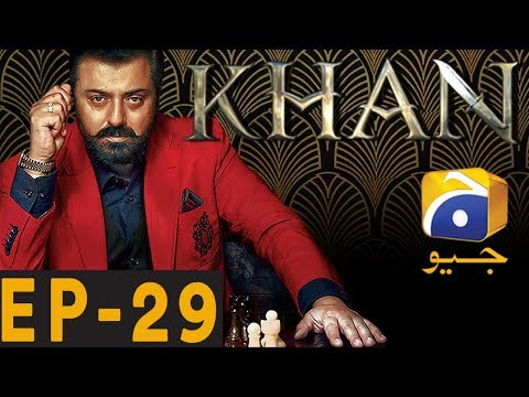 KHAN - Episode 29 | Har Pal Geo
