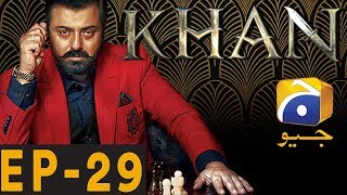 KHAN - Episode 29 | Har Pal Geo