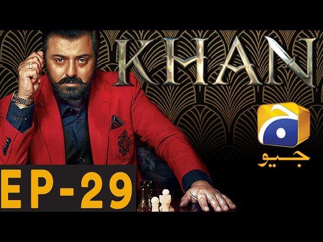 KHAN - Episode 29   Har Pal Geo