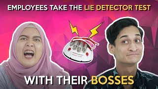 Employees Take the Lie Detector Test with their Bosses