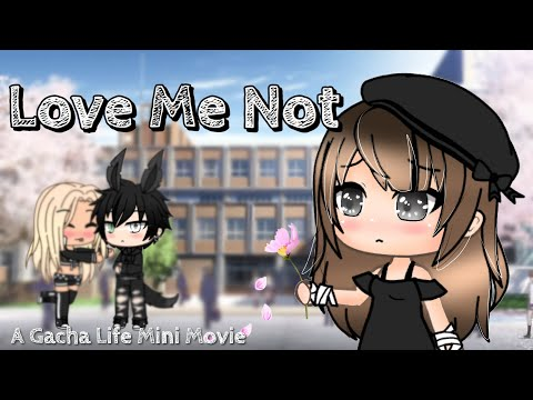 Love Me Not || Gacha Life Mini Movie