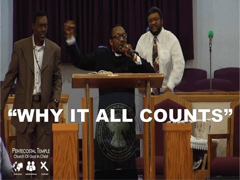 PENTECOSTAL TEMPLE C.O.G.I.C. WELCOMES DR. J. LOUIS FELTON - WHY IT ALL COUNTS